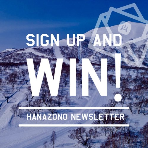 Sign up and WIN! - HANAZONO Newsletter